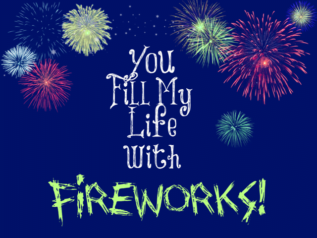 You Fill My Life with Fireworks Free Printable