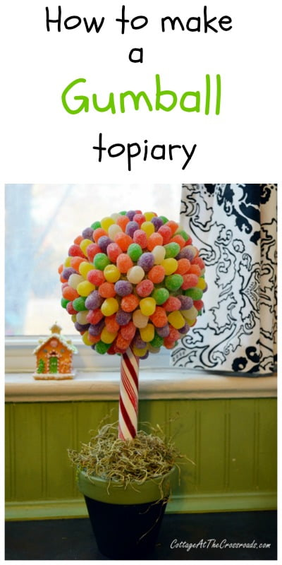 How to Make a Gumball Topiary | Cottage at the Crossroads