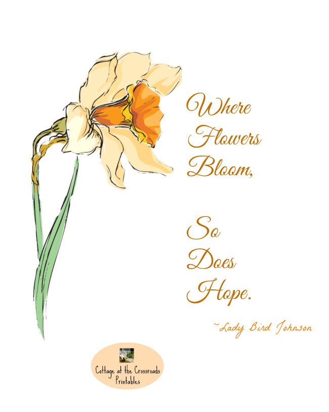 Where Flowers Bloom free printable | Cottage at the Crossroads