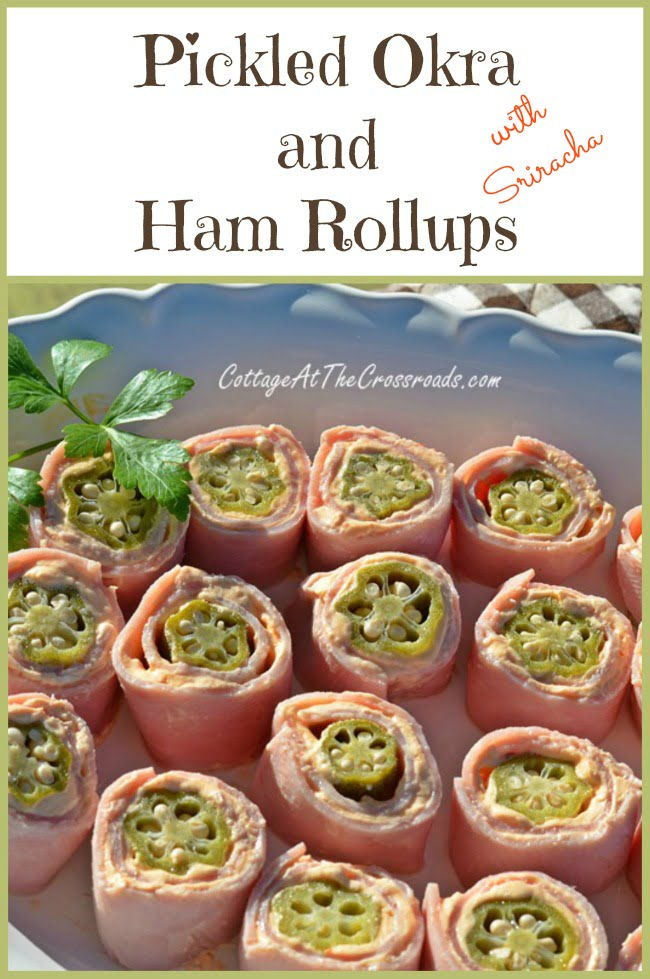 These Pickled Okra and Ham Rollups with a touch of Sriracha will disappear fast! from Cottage at the Crossroads