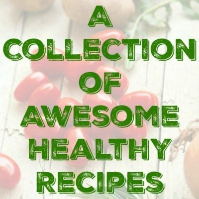 A Collection of Awesome Healthy Recipes