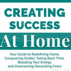 Guest Post from Creating Success at Home Author Sharon Hines