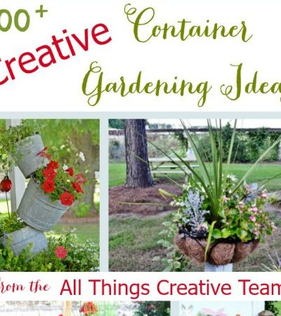 Over 100 Creative Container Gardening Ideas