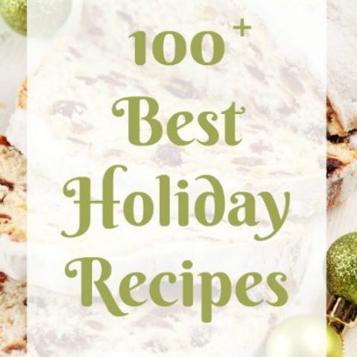 Over 100 of the Best Holiday Recipes-all in one place!