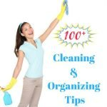 Over 100 Cleaning and Organizing Tips from the All Things Creative Team