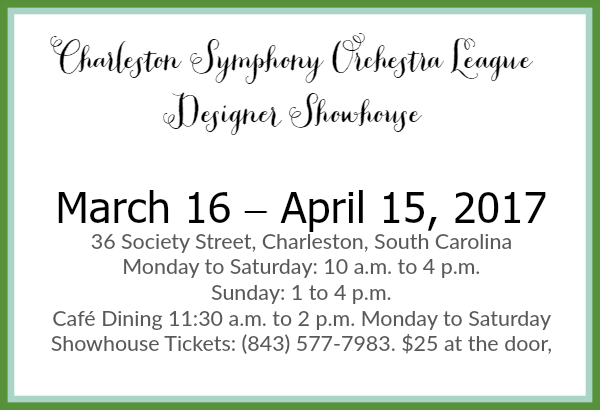 ticket information-Charleston Symphony Designer Showhouse 2017