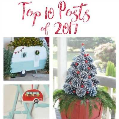 Top 10 Posts of 2017 from Cottage at the Crossroads