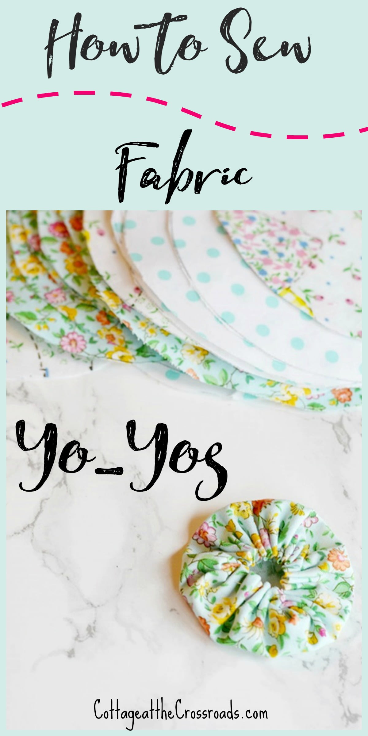 Graphic with text: How to Sew Fabric Yo-Yos