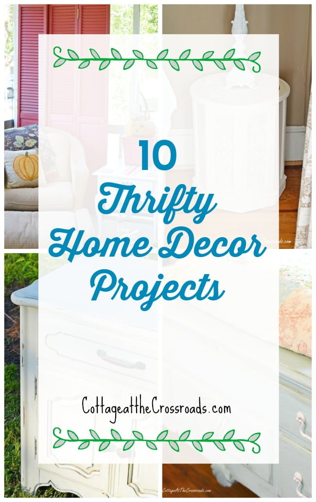Ten Thrifty Home Decor Projects Cottage At The Crossroads