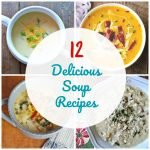 12 Delicious Soup Recipes graphic